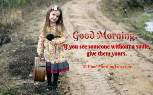 Good Morning Cute Smile Girl - If you see someone without a smile, give them yours