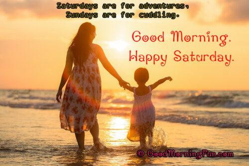 Good Morning - Happy Saturday Quote