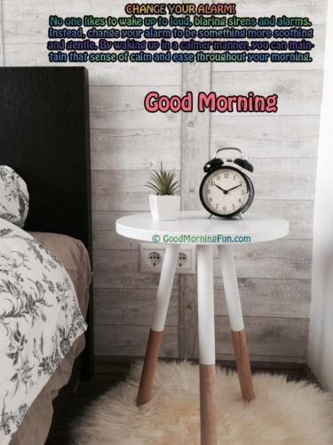 Good Morning Health tips - CHANGE YOUR ALARM