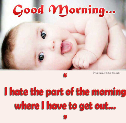 Good Morning Quotes Funny Baby