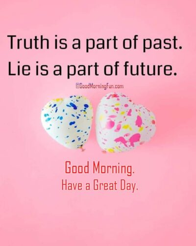 Good Morning - Truth Vs Lie