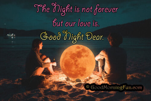 Good Night Love Quote - The Night is not forever but our love is