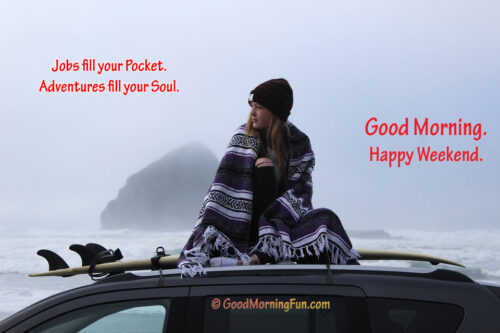Happy Weekend Quotes - Make your soul happy