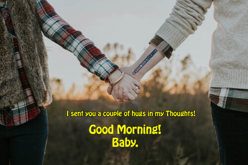 I sent you couple of hugs - Good Morning Baby - Love quotes for her