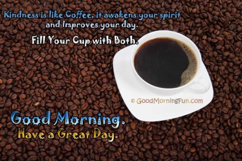 Kindness - Spirit - Coffee - Good Morning Quote