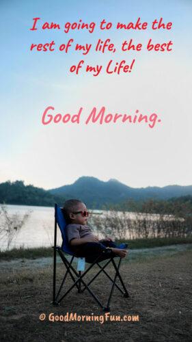 Make the best Life - Good Morning