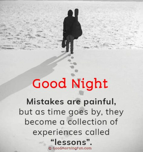 Mistakes are painful - Good Night