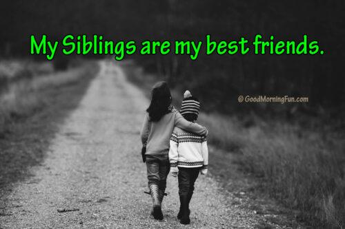 My Siblings are my best friends