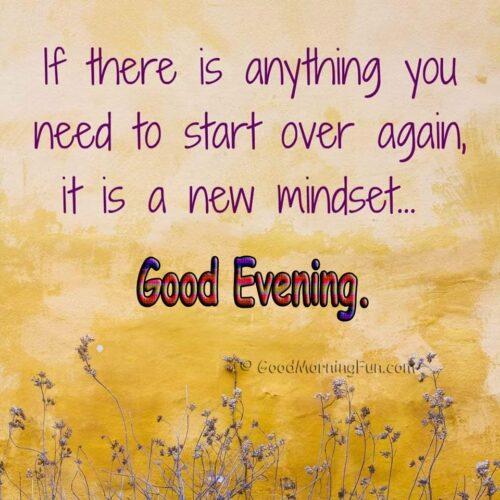 Start with a new mindset - Good Evening