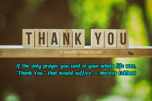 Thank you is the best prayer - Gratitude quotes