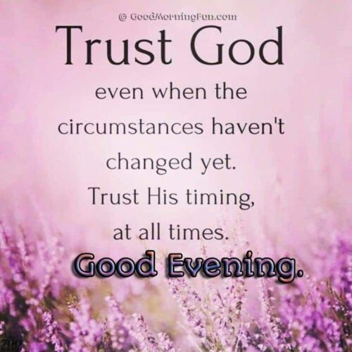 Trust God and his timing - Good Evening