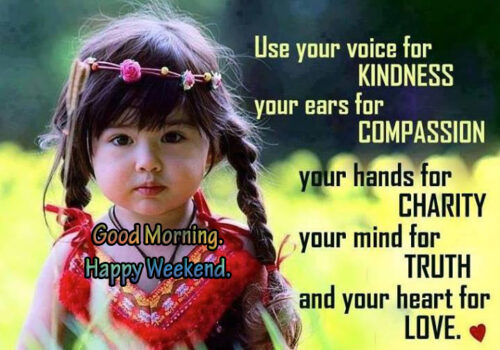 Weekend Quotes - Kindness-Truth-Love-Charity