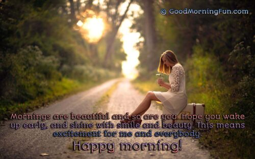 Women - Wake up early, and shine with smile and beauty - Happy Morning
