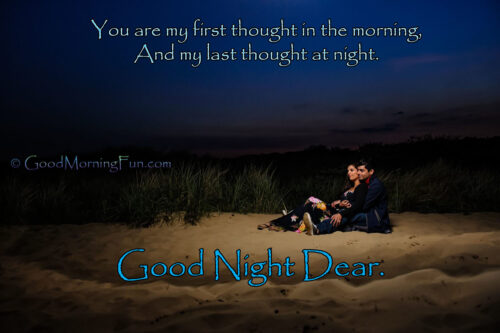 You are first thought in the morning and last thought in the night - Good Night Quote