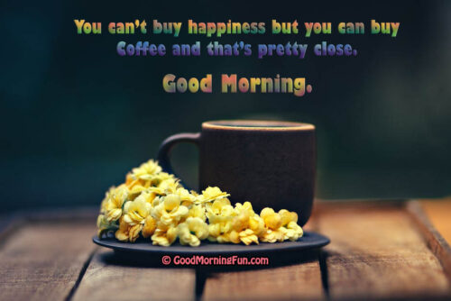 You can Buy Happiness With Coffee Quote