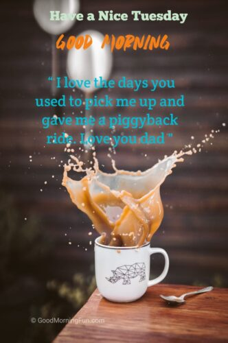 Beautiful Tuesday Morning Quotes for Father