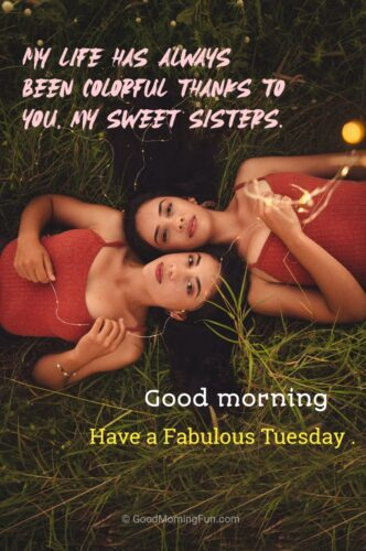 Good Morning Tuesday Wishes for Sister