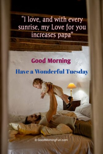 Happy Tuesday quotes for dad