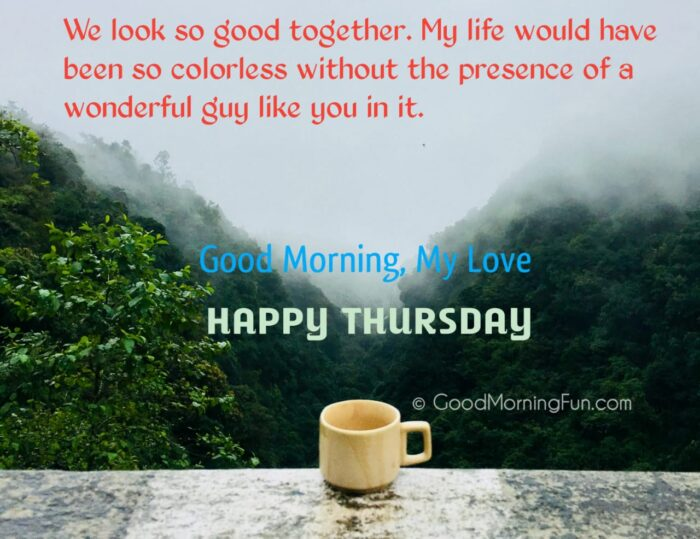 Happy Thursday - Good Morning Love Quotes